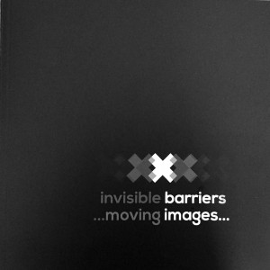 invisible barriers...moving images... Publication